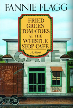 Fried Green Tomatoes-Fannie Flagg