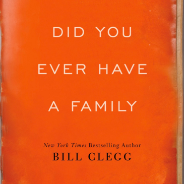 Did You Ever Have a Family Bill Clegg