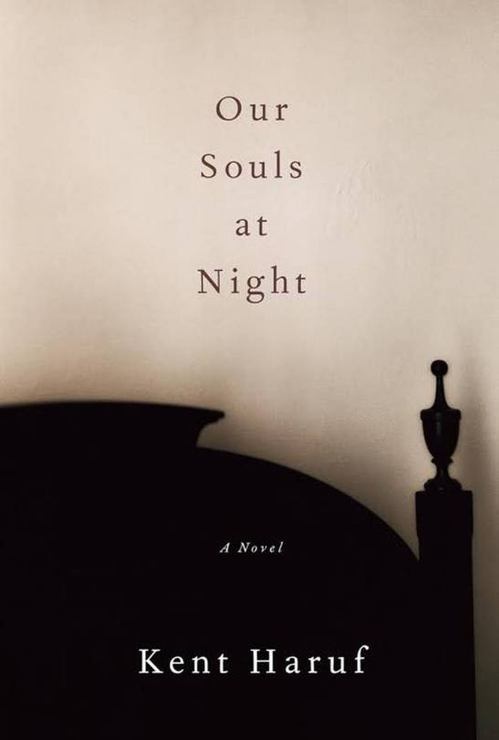 Our Souls at Night Kent Haruf