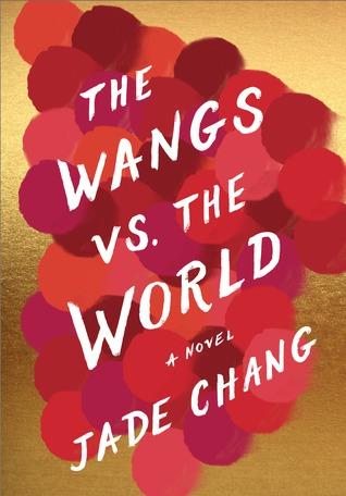 the-wangs-vs-the-world-jade-chang