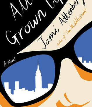 All Grown Up Jami Attenberg