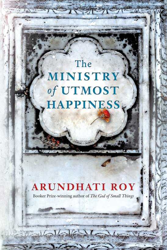 The Ministry of Utmost Happiness Arundhati Roy