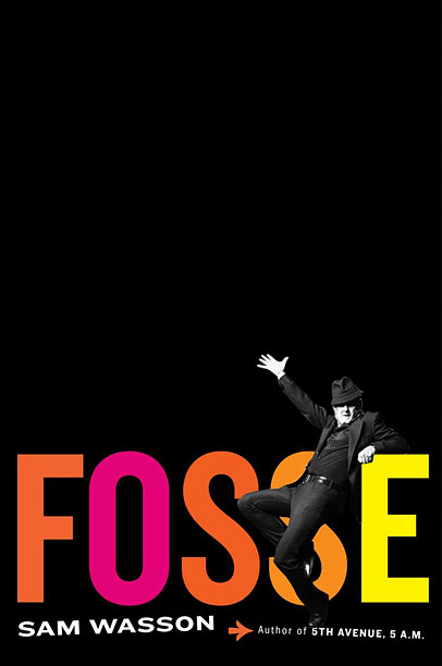 Fosse by Sam Wasson