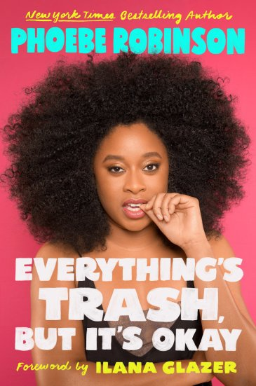 Everythings Trash But It's Okay Phoebe Robinson