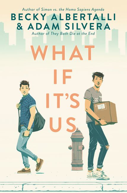 What If It's Us Becky Albertalli Adam Silvera